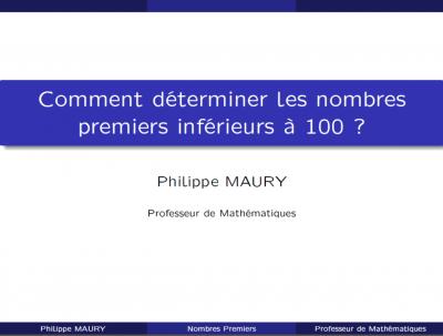Comment déterminer rapidement tous les nombres premiers inférieurs à 100 ?