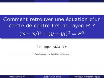 Comment retrouver une équation d'un cercle de centre I et de rayon R ?