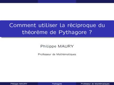 Comment utiliser la réciproque du théorème de Pythagore ?